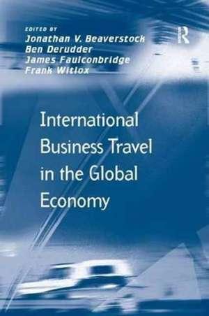 International Business Travel in the Global Economy de Ben Derudder