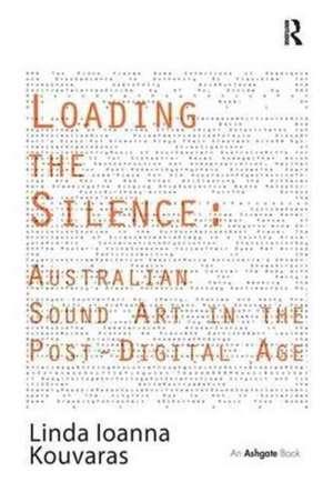 Loading the Silence de Linda Ioanna Kouvaras