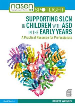 Supporting SLCN in Children with ASD in the Early Years de Jennifer Warwick