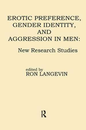 Erotic Preference, Gender Identity, and Aggression in Men