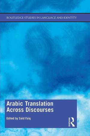 Arabic Translation Across Discourses de Said (American University of Sharjah (UAE)) Faiq