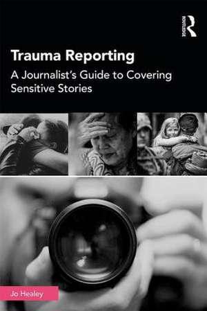 Trauma Reporting de Jo Healey
