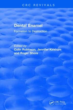 Dental Enamel Formation to Destruction