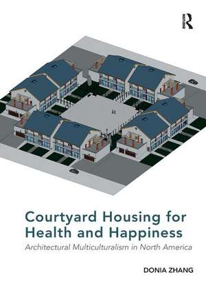 Courtyard Housing for Health and Happiness de Donia Zhang