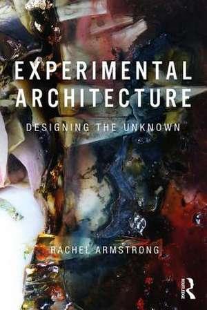 Experimental Architecture de UK) Armstrong, Rachel (University of Newcastle