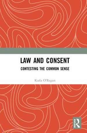 Law and Consent de Karla O'Regan