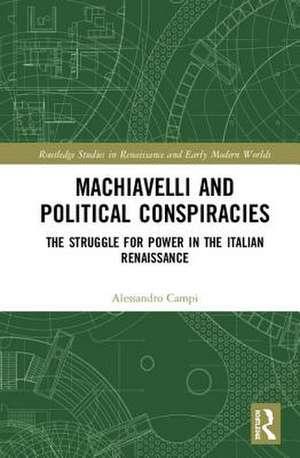 Campi, A: Machiavelli and Political Conspiracies de Alessandro (University of PerugiaItaly) Campi
