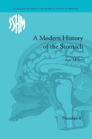 A Modern History of the Stomach: Gastric Illness, Medicine and British Society, 1800-1950
