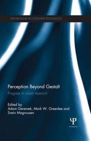 Perception Beyond Gestalt:  Progress in Vision Research de Adam Geremek