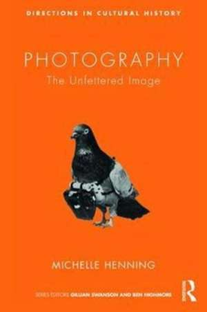 A Cultural History of Photography de Michelle Henning