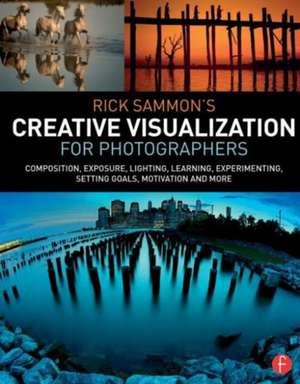Rick Sammon S Creative Visualization for Photographers imagine