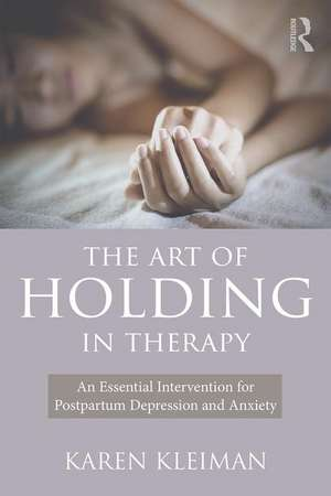 The Art of Holding in Therapy