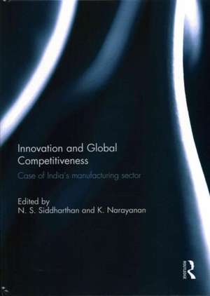 Innovation and Global Competitiveness:  Case of India's Manufacturing Sector de N. S. Siddharthan