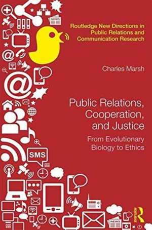 Public Relations, Cooperation and Justice de Charles Marsh
