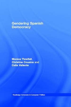 Gendering Spanish Democracy de Monica Threlfall