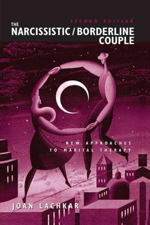 Lachkar, J: The Narcissistic / Borderline Couple