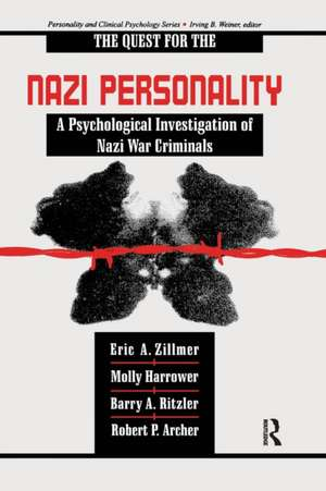 The Quest for the Nazi Personality: A Psychological Investigation of Nazi War Criminals de Eric A. Zillmer