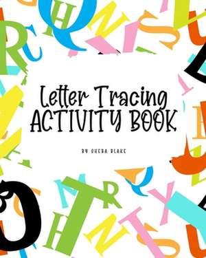 ABC Letter Tracing Activity Book for Children (8x10 Puzzle Book / Activity Book) de Sheba Blake
