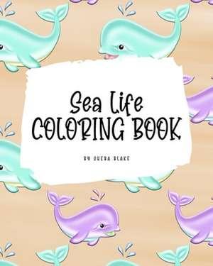 Sea Life Coloring Book for Young Adults and Teens (8x10 Coloring Book / Activity Book) de Sheba Blake