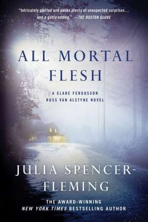All Mortal Flesh de Julia Spencer-Fleming