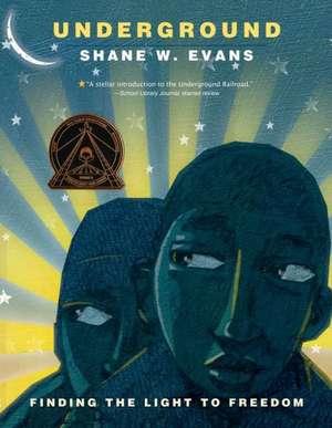 Underground:  Finding the Light to Freedom de Shane W. Evans