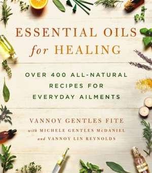 Essential Oils for Healing de Vannoy Gentles Fite