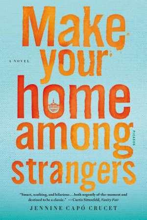 Make Your Home Among Strangers de Jennine Capo Crucet