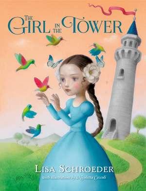 The Girl in the Tower de Lisa Schroeder