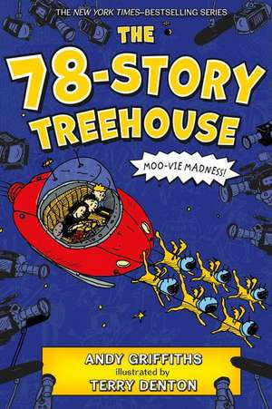 The 78-Story Treehouse: Moo-Vie Madness! de Andy Griffiths