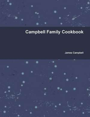 Campbell Family Cookbook de James Campbell