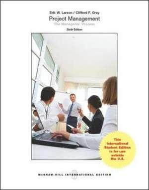 Project Management: The Managerial Process (Int'l Ed) de Erik W. Larson