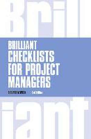 Brilliant Checklists for Project Managers revised 2nd edn de Richard Newton