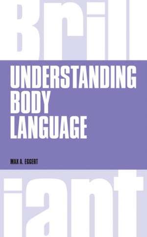 Understanding Body Language, revised 1st edn de Max A. Eggert