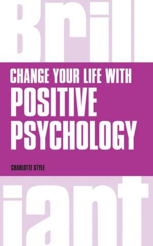 Change Your Life with Positive Psychology de Charlotte Style