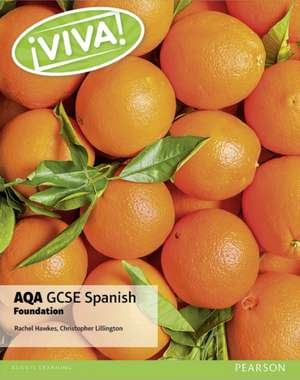 Viva! AQA GCSE Spanish Foundation Student Book