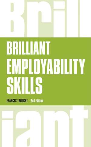 Brilliant Employability Skills de Frances Trought