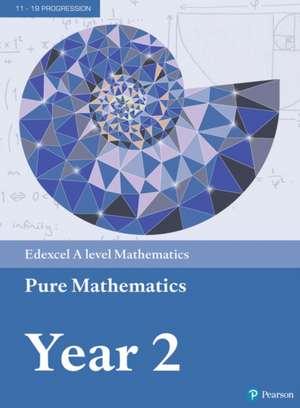 Edexcel A Level Mathematics Pure Mathematics Year 2 Textbook + e-book de Greg Attwood