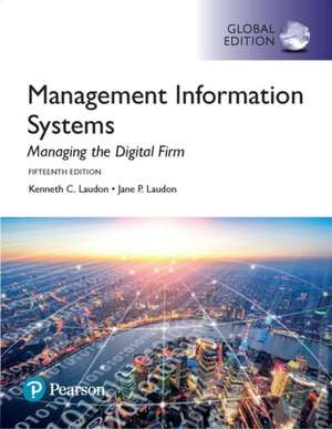 Management Information Systems: Managing the Digital Firm, Global Edition de Jane P. Laudon