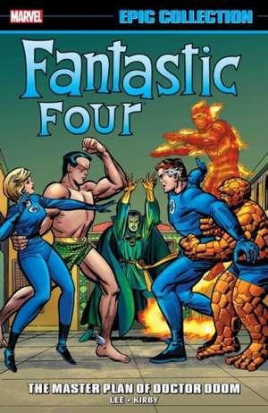 Fantastic Four Epic Collection: The Master Plan Of Doctor Doom de Stan Lee