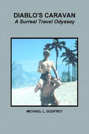 Diablo's Caravan a Surreal Travel Odyssey de Michael L. Godfrey