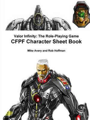 Valor Infinity:  The Role-Playing Game Cfpf Character Sheet Book de Robert Hoffman