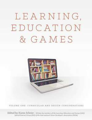 Learning, Education and Games:  Curricular and Design Considerations de Karen Schrier