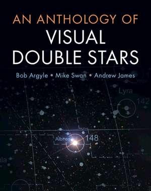 An Anthology of Visual Double Stars de Bob Argyle