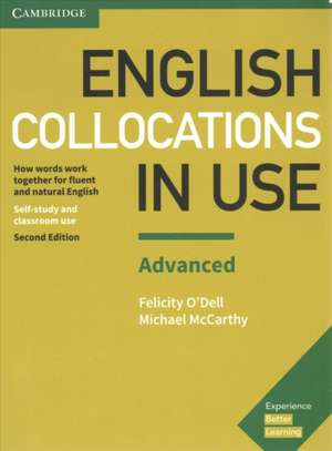 English Collocations in Use Advanced Book with Answers: How Words Work Together for Fluent and Natural English de Felicity O'Dell