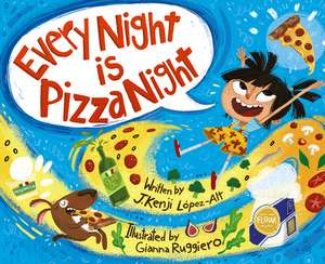 Every Night Is Pizza Night de J. Kenji López–alt
