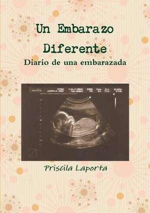 Un Embarazo Diferente de Priscila Laporta
