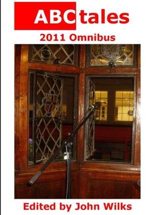Abctales 2011 Omnibus de Editor John Wilks