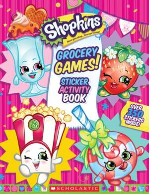 Grocery Games! (Shopkins:  Jumbo Sticker Activity Book) de Inc. Scholastic