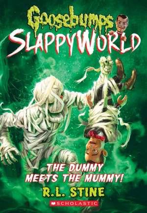 The Dummy Meets the Mummy! (Goosebumps Slappyworld #8) de R. L. Stine