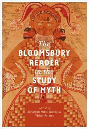 The Bloomsbury Reader in the Study of Myth de Jonathan Miles-Watson